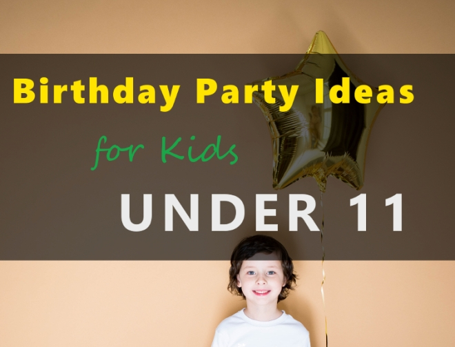 Picking A Birthday Party Theme Kids Under 11 Family Party